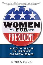 Women for President: Media Bias in Eight Campaigns by Erika Falk image