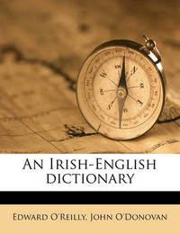 An Irish-English Dictionary by Edward O'Reilly