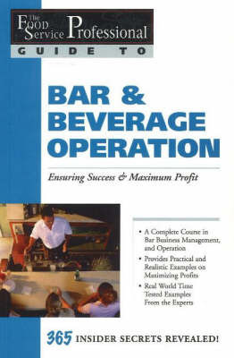 Food Service Professionals Guide to Bar & Beverage Operation by Chris Parry