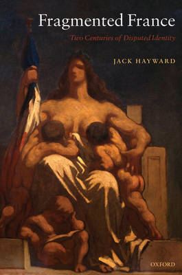 Fragmented France by Jack Hayward