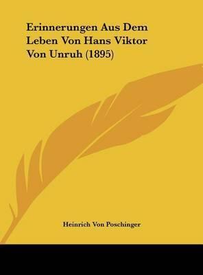 Erinnerungen Aus Dem Leben Von Hans Viktor Von Unruh (1895)