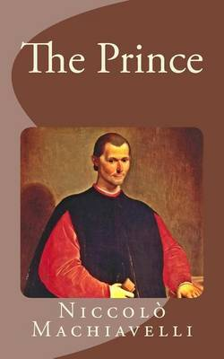 a summary of the prince by niccolo machiavelli