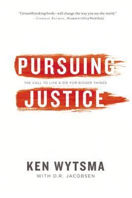 Pursuing Justice by Ken Wytsma