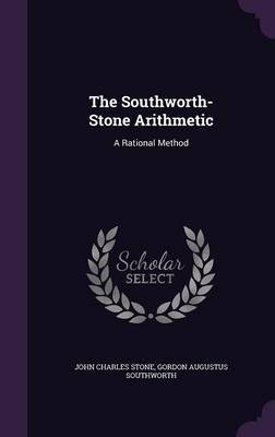 The Southworth-Stone Arithmetic by John Charles Stone