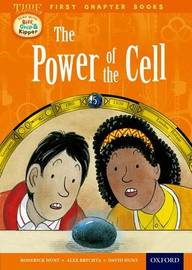 Read With Biff, Chip and Kipper: Level 11 First Chapter Books: The Power of the Cell by Roderick Hunt