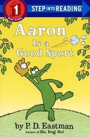 Aaron Is a Good Sport by P.D. Eastman