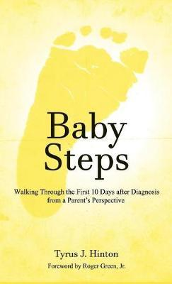 Baby Steps by Tyrus J Hinton