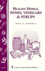 Making Herbal Wines, Vinegar A228 by ,Joyce,A. Wardwell