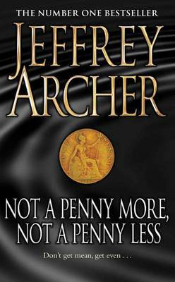 Not A Penny More, Not A Penny Less by Jeffrey Archer image