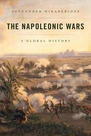 The Napoleonic Wars by Alexander Mikaberidze