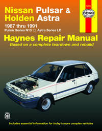 Nissan Pulsar and Holden Astra Australian Automotive Repair Manual by Steve Rendle