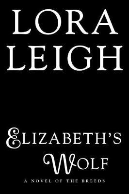 Elizbeth's Wolf by Lora Leigh image