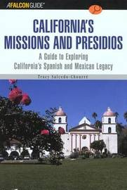 A FalconGuide (R) to California's Missions and Presidios by Tracy Salcedo