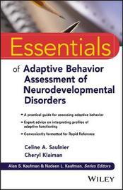 Essentials of Adaptive Behavior Assessment of Neurodevelopmental Disorders by Celine A. Saulnier