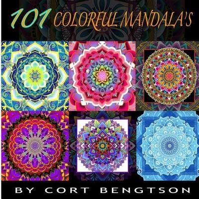 101 Colorful Mandala's by Mr Cort Bengtson image