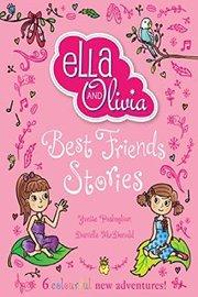 Ella and Olivia Treasury: Best Friends Stories by Yvette Poshoglian