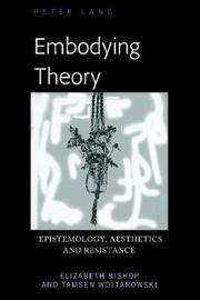 Embodying Theory by Elizabeth Bishop