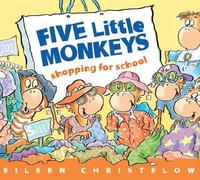 Five Little Monkeys Shopping for School by Eileen Christelow