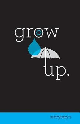 Grow Up by Taryn Renay