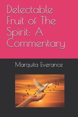 Delectable Fruit of The Spirit by Marquita Bilon Everance