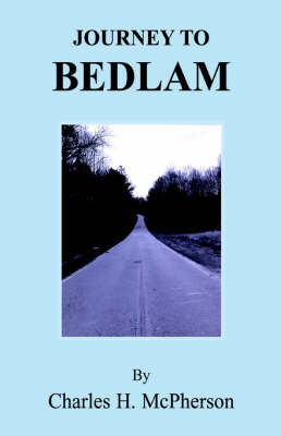Journey to Bedlam by Charles H. McPherson image