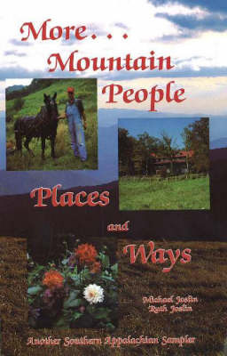 More Mountain People, Places and Ways: Another Southern Appalachian Sampler by Michael Joslin image