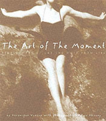 The Art of the Moment by Veýronique Vienne image