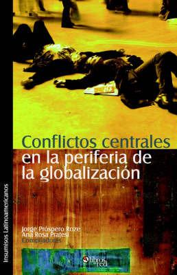 Conflictos Centrales En La Periferia De La Globalizacion