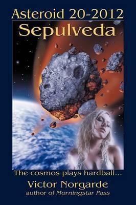 Asteroid 20-2012 Sepulveda by Victor Norgarde