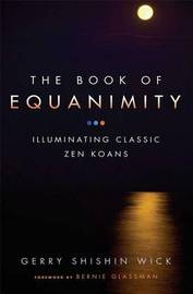 Book of Equanimity by Gerry Shishin Wick