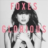 Glorious by Foxes