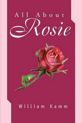 All about Rosie by William Kamm image