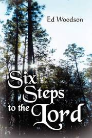 Six Steps to the Lord by Ed Woodson image