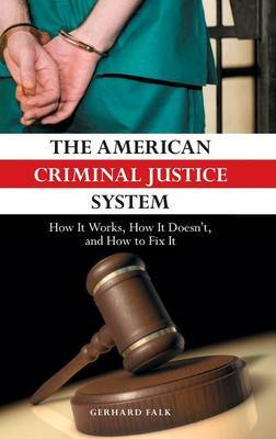 The American Criminal Justice System by Gerhard Falk image