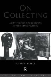 On Collecting by Susan M. Pearce image