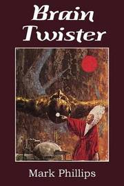 Brain Twister by Mark Phillips