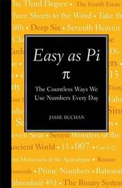 Easy as Pi: The Countless Ways We Use Numbers Every Day by Jamie Buchan image