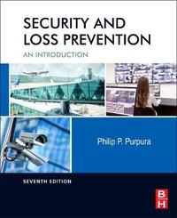 Security and Loss Prevention by Philip Purpura