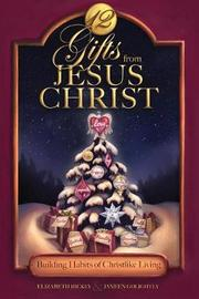 12 Gifts from Jesus Christ by Elizabeth Hickey