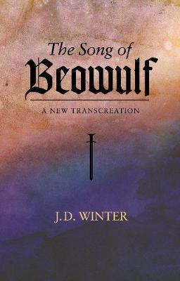 The Song of BEOWULF by . Winter