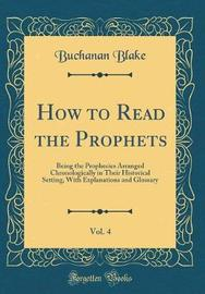 How to Read the Prophets, Vol. 4 by Buchanan Blake image