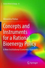 Concepts and Instruments for a Rational Bioenergy Policy by Alexandra Purkus