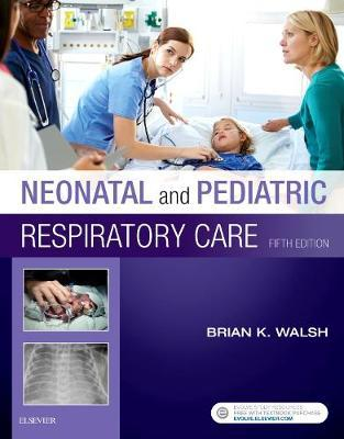 Neonatal and Pediatric Respiratory Care by Brian K Walsh image