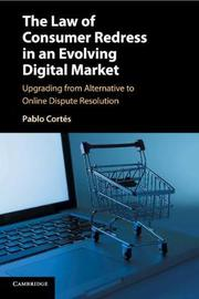 The Law of Consumer Redress in an Evolving Digital Market by Pablo Cortes