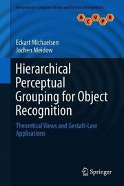 Hierarchical Perceptual Grouping for Object Recognition by Eckart Michaelsen