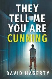 They Tell Me You Are Cunning by David Hagerty
