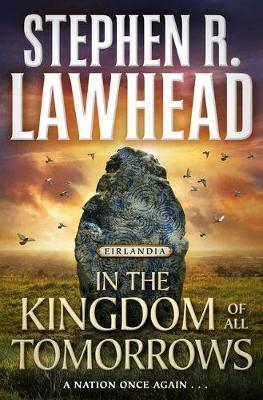 In the Kingdom of All Tomorrows by Stephen R Lawhead