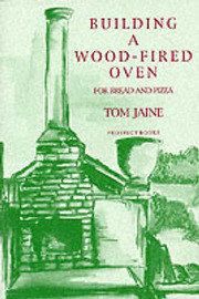Building a Wood-fired Oven for Bread and Pizza by Tom Jaine image