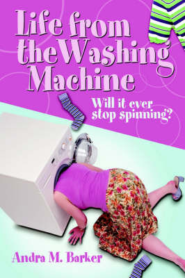 Life from the Washing Machine: Will It Ever Stop Spinning? by Andra, M Barker image