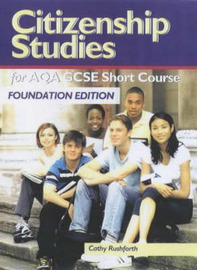 Citizenship Studies for AQA GCSE Short Course: Foundation Edition by Cathy Rushford image